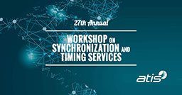 ATIS Workshop on Synchronization and Timing Systems: June 18-21 2018 in San Jose, California