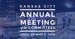 Annual Meeting of the Committees | April 30 - May 4, 2018 in Kansas City, MO